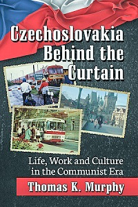 Czechoslovakia Behind the Curtain
